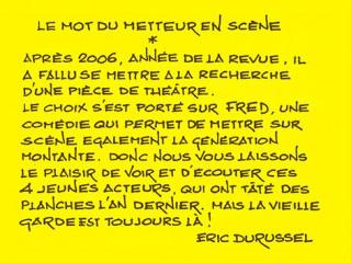 Le mot du metteur en scène 2008 Fred